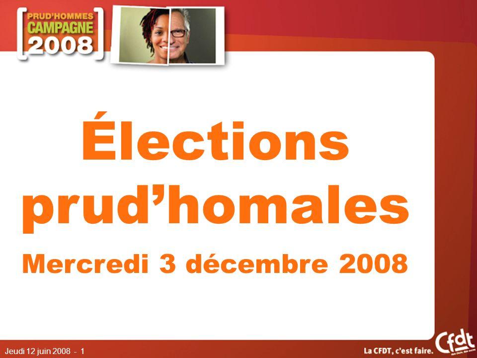 Jeudi 12 juin 2008 - 1 Élections prudhomales Mercredi 3 décembre 2008