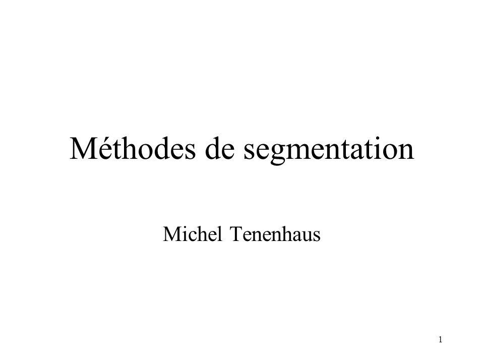 1 Michel Tenenhaus Méthodes de segmentation