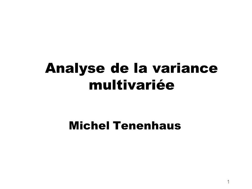1 Analyse de la variance multivariée Michel Tenenhaus