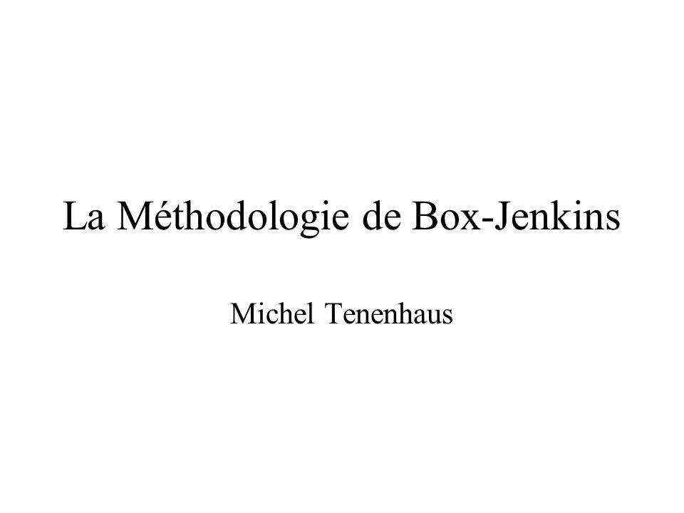 La Méthodologie de Box-Jenkins Michel Tenenhaus