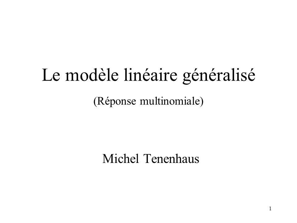 1 Le modèle linéaire généralisé (Réponse multinomiale) Michel Tenenhaus