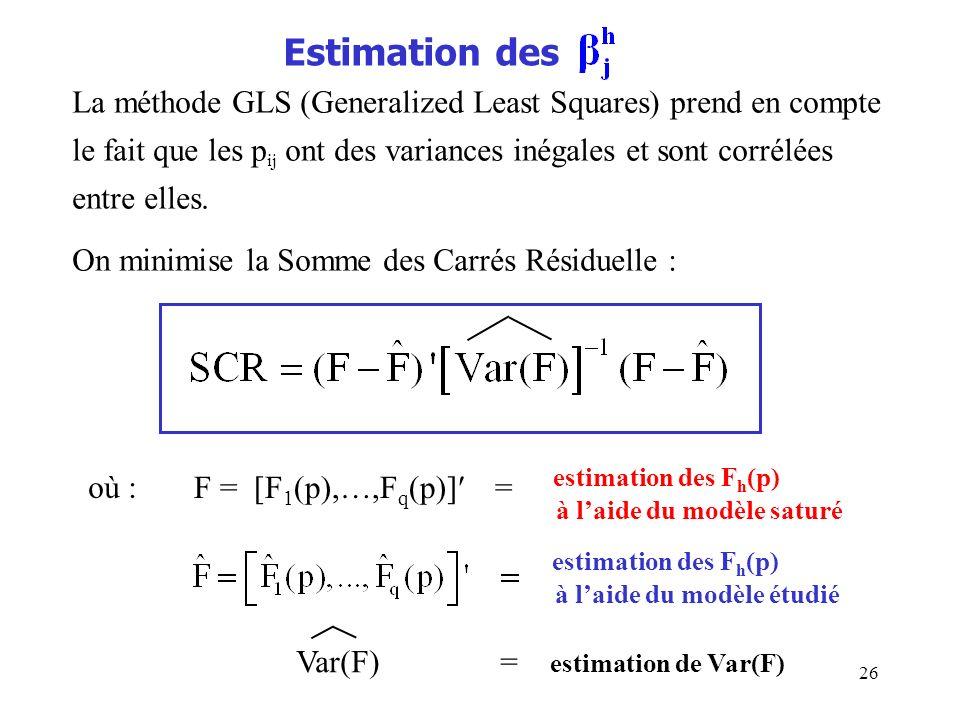 26 Estimation des La méthode GLS (Generalized Least Squares) prend en compte le fait que les p ij ont des variances inégales et sont corrélées entre e
