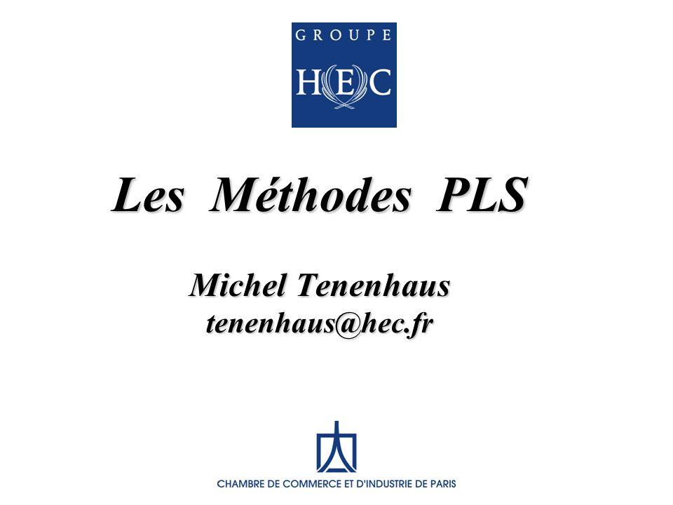Les Méthodes PLS Michel Tenenhaus tenenhaus@hec.fr