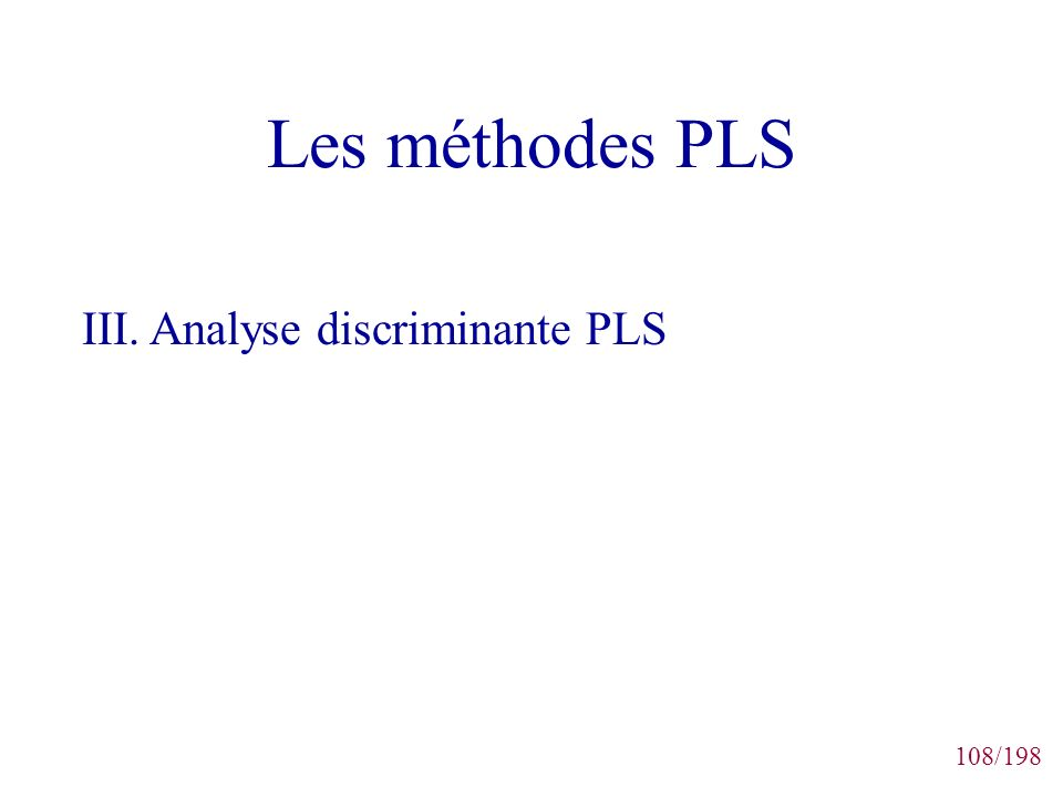 108/198 Les méthodes PLS III. Analyse discriminante PLS