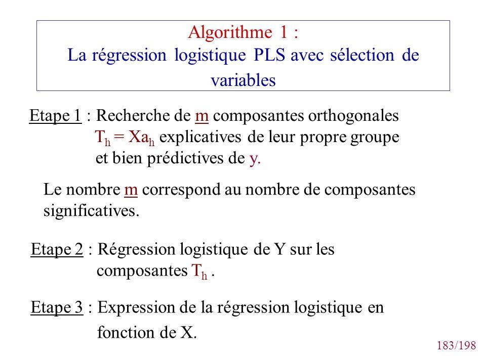 183/198 Algorithme 1 : La régression logistique PLS avec sélection de variables Etape 3 : Expression de la régression logistique en fonction de X. Eta