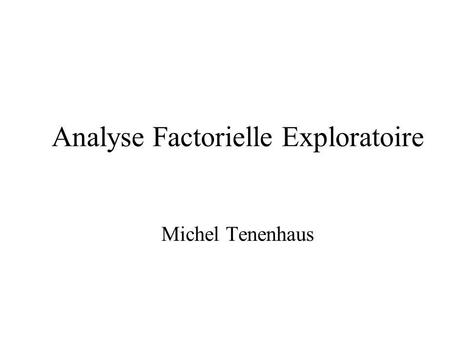 22 6.Analyse Factorielle orthogonale 6.1.