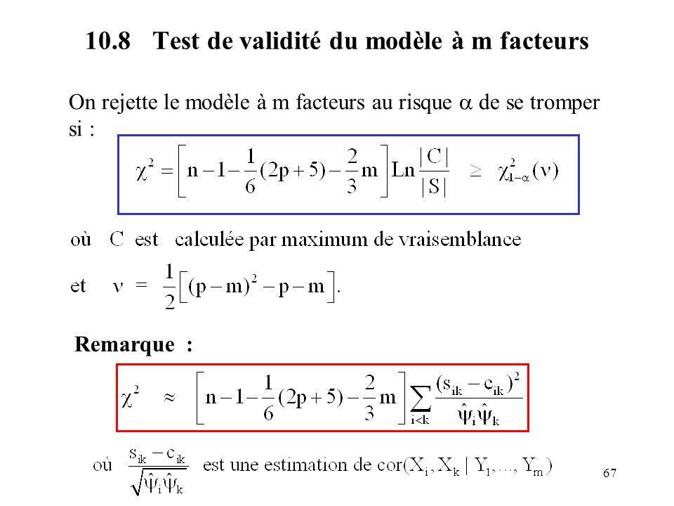 67 10.8Test de validité du modèle à m facteurs On rejette le modèle à m facteurs au risque de se tromper si : Remarque :