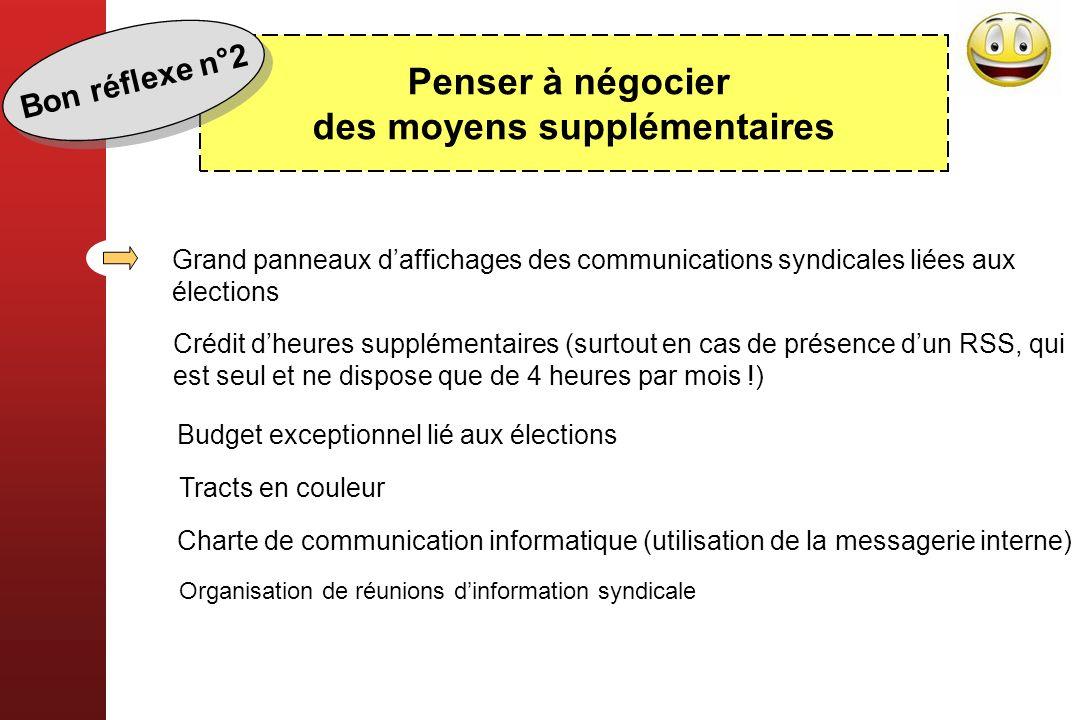 Penser à négocier des moyens supplémentaires Grand panneaux daffichages des communications syndicales liées aux élections Crédit dheures supplémentair
