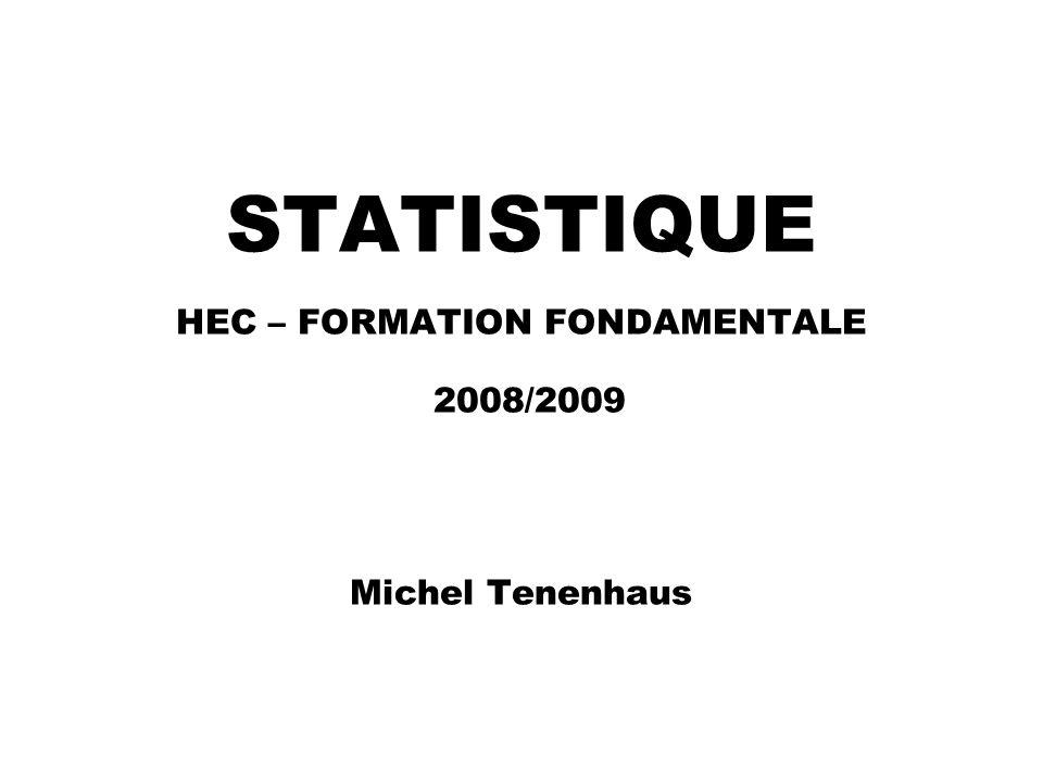 STATISTIQUE HEC – FORMATION FONDAMENTALE 2008/2009 Michel Tenenhaus