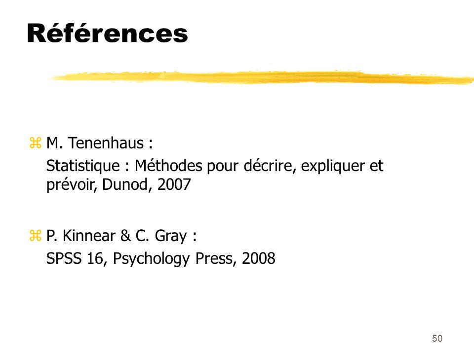 50 Références zM. Tenenhaus : Statistique : Méthodes pour décrire, expliquer et prévoir, Dunod, 2007 zP. Kinnear & C. Gray : SPSS 16, Psychology Press