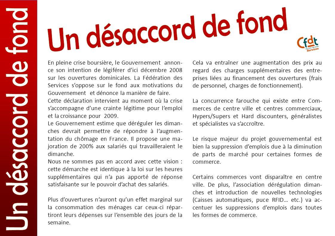 En pleine crise boursière, le Gouvernement annon- ce son intention de légiférer dici décembre 2008 sur les ouvertures dominicales.