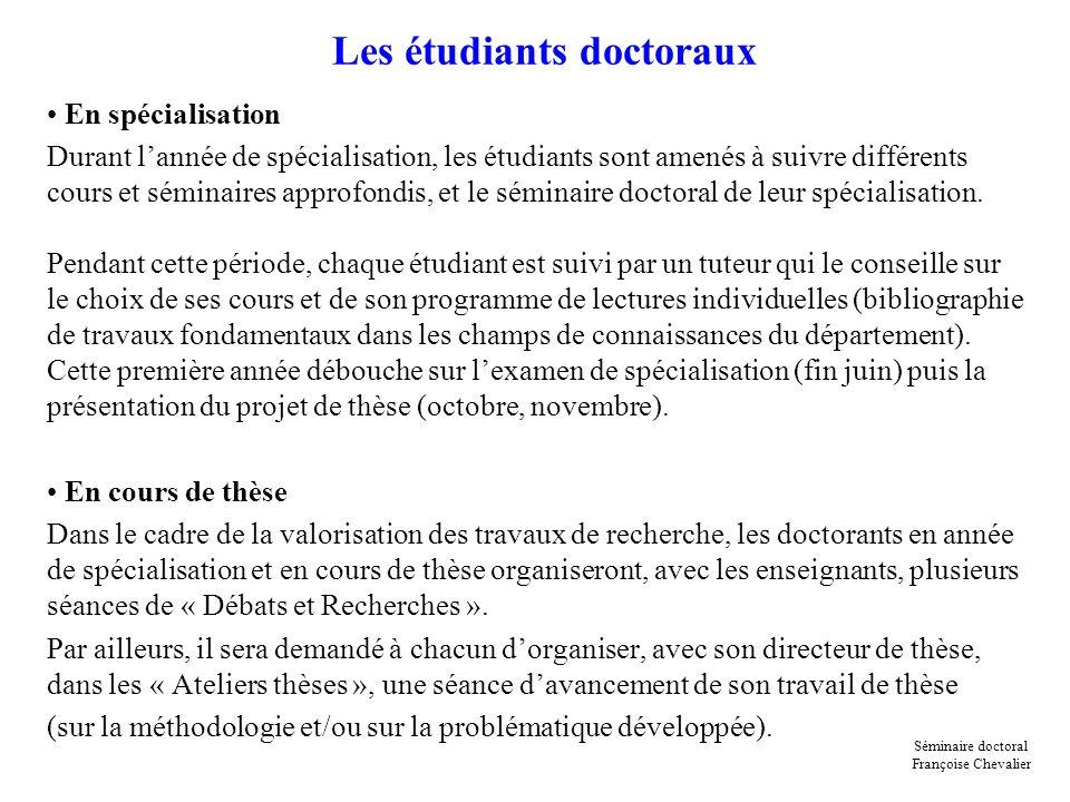 Les étudiants doctoraux En spécialisation Durant lannée de spécialisation, les étudiants sont amenés à suivre différents cours et séminaires approfond