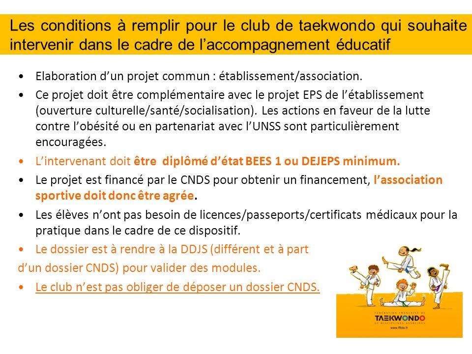 Les conditions à remplir pour le club de taekwondo qui souhaite intervenir dans le cadre de laccompagnement éducatif Elaboration dun projet commun : établissement/association.