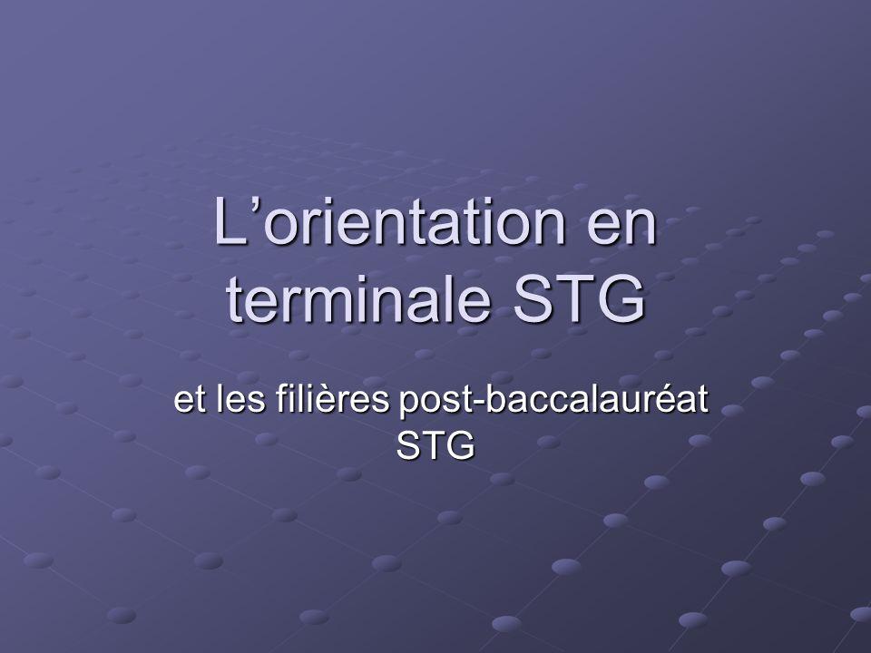 Lorientation en terminale STG et les filières post-baccalauréat STG et les filières post-baccalauréat STG
