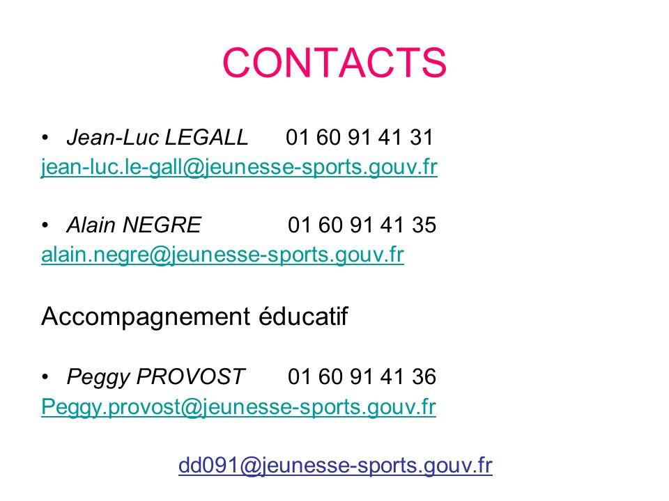 CONTACTS Jean-Luc LEGALL 01 60 91 41 31 jean-luc.le-gall@jeunesse-sports.gouv.fr Alain NEGRE 01 60 91 41 35 alain.negre@jeunesse-sports.gouv.fr Accomp