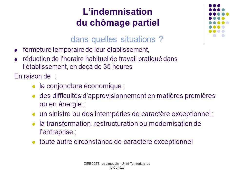 DIRECCTE du Limousin - Unité Territoriale de la Corrèze Lindemnisation du chômage partiel dans quelles situations .