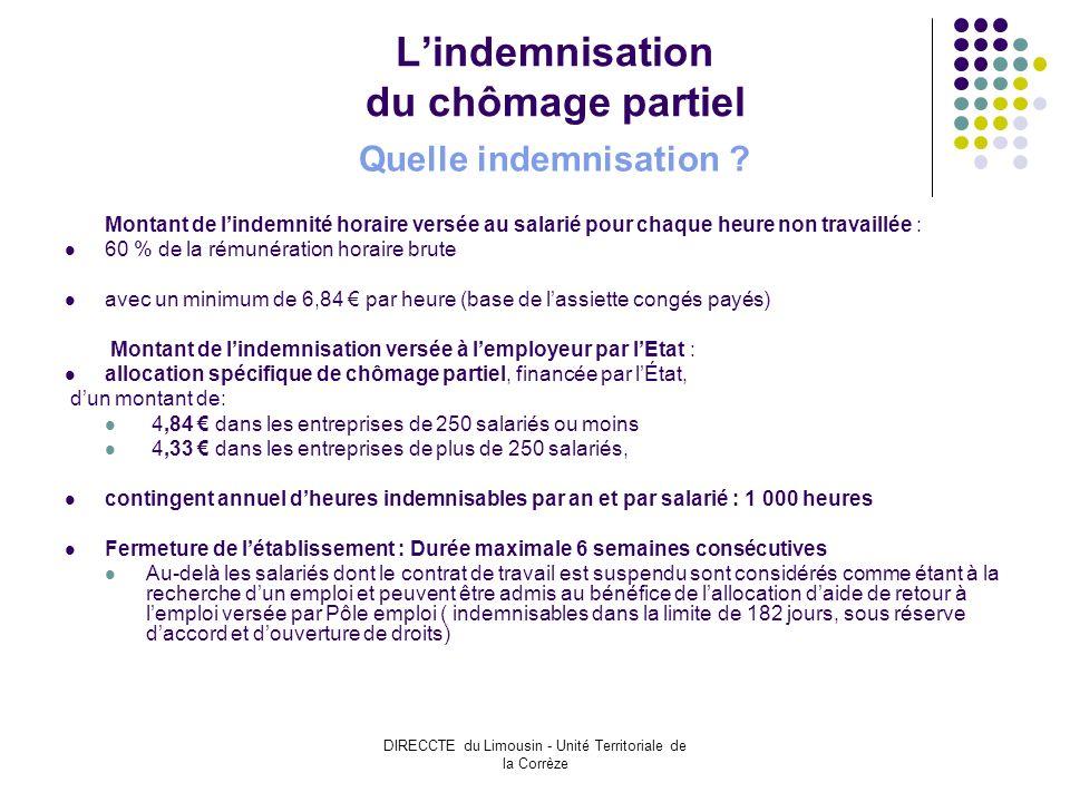 DIRECCTE du Limousin - Unité Territoriale de la Corrèze Lindemnisation du chômage partiel Quelle indemnisation .