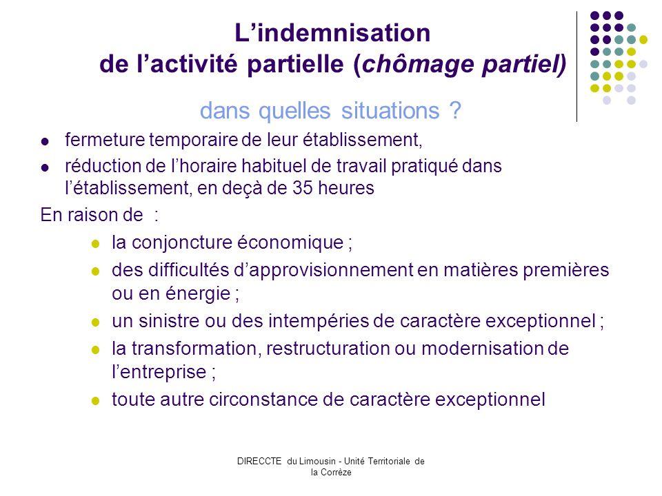 DIRECCTE du Limousin - Unité Territoriale de la Corrèze Lindemnisation de lactivité partielle (chômage partiel) dans quelles situations .