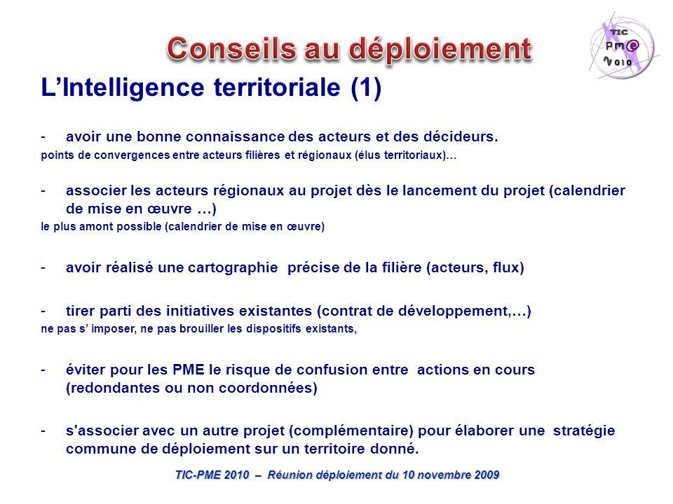 TIC-PME 2010 – Réunion déploiement du 10 novembre 2009 LIntelligence territoriale (1) -avoir une bonne connaissance des acteurs et des décideurs.