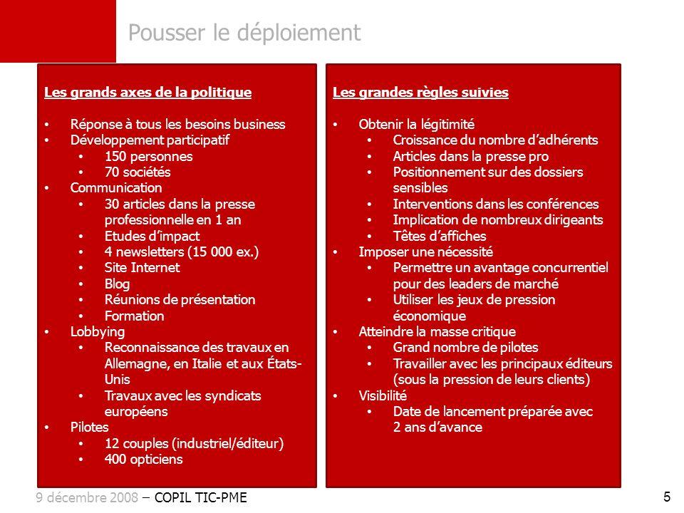 Pousser le déploiement 5 9 décembre 2008 ̶ COPIL TIC-PME 5 000 000 de commandes en EDI en 2008 en France. Les grandes règles suivies Obtenir la légiti