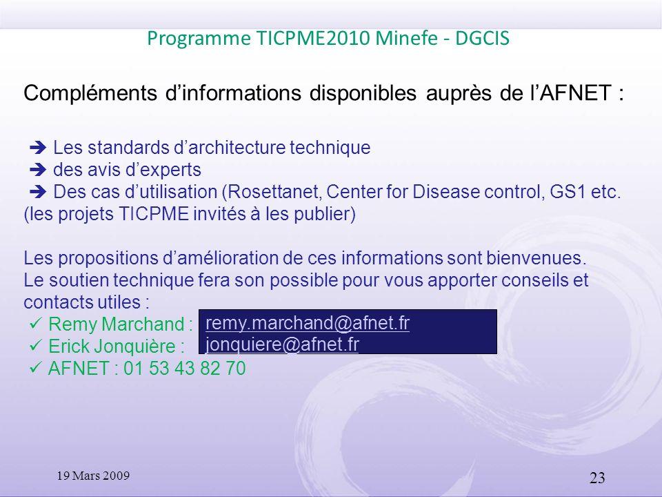 Compléments dinformations disponibles auprès de lAFNET : Les standards darchitecture technique des avis dexperts Des cas dutilisation (Rosettanet, Cen