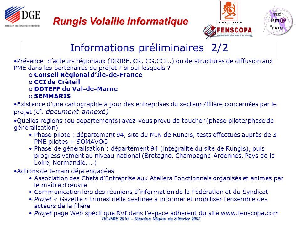 Rungis Volaille Informatique TIC-PME 2010 – Réunion Région du 8 février 2007 Présence dacteurs régionaux (DRIRE, CR, CG,CCI..) ou de structures de dif