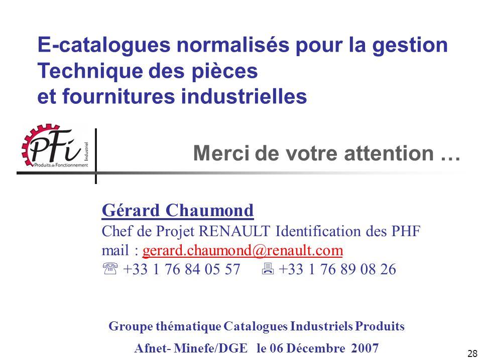 28 Merci de votre attention … Gérard Chaumond Chef de Projet RENAULT Identification des PHF mail : gerard.chaumond@renault.comgerard.chaumond@renault.