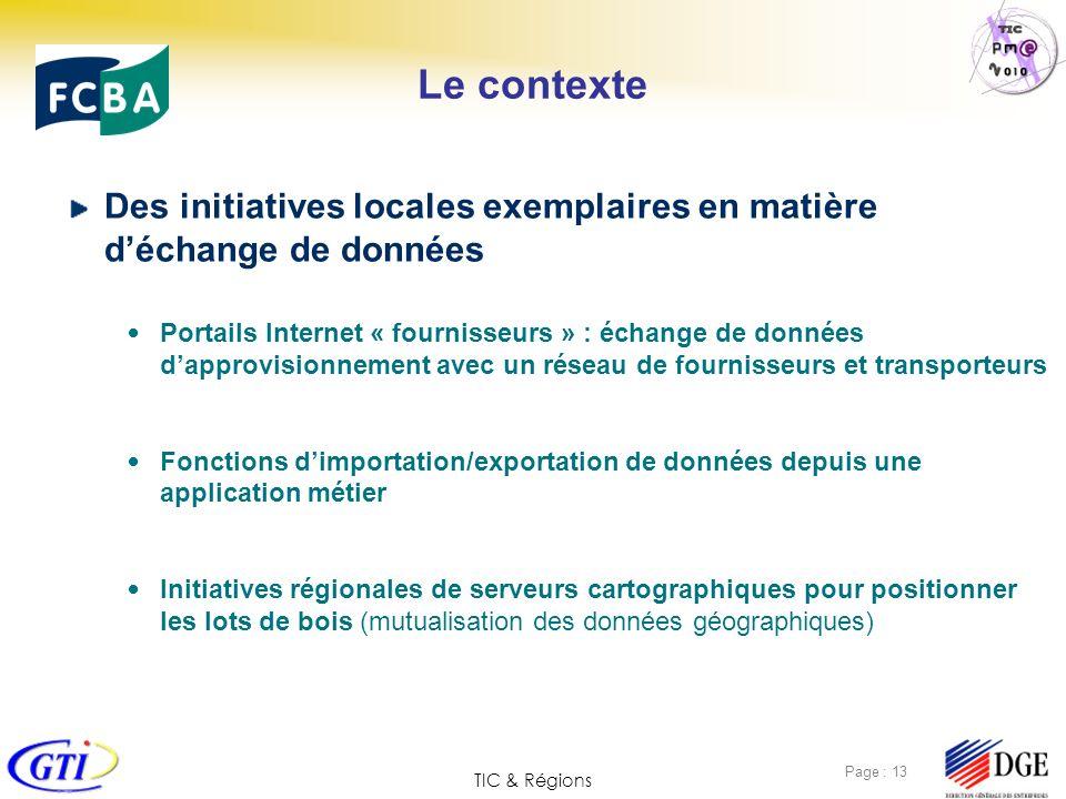 TIC & Régions Page : 13 Le contexte Des initiatives locales exemplaires en matière déchange de données Portails Internet « fournisseurs » : échange de