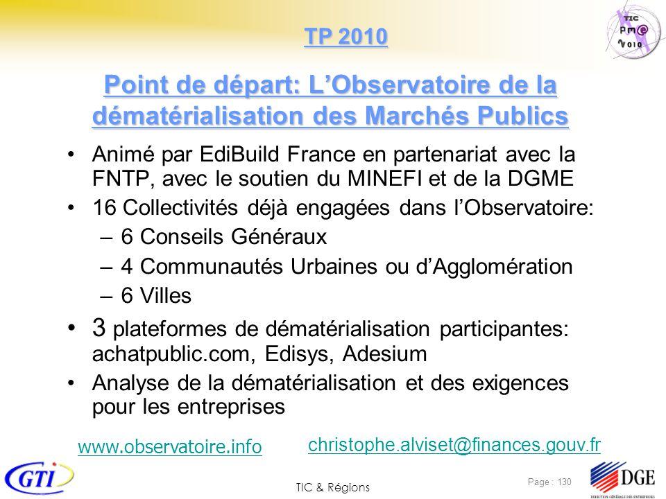 TIC & Régions Page : 130 Point de départ: LObservatoire de la dématérialisation des Marchés Publics Animé par EdiBuild France en partenariat avec la F