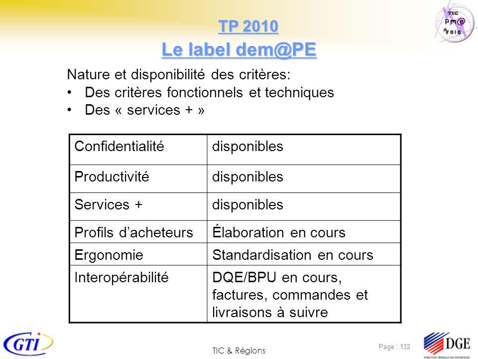 TIC & Régions Page : 132 Le label dem@PE Nature et disponibilité des critères: Des critères fonctionnels et techniques Des « services + » Confidential