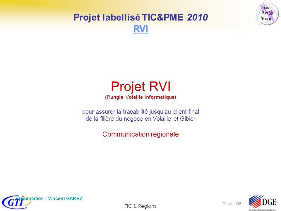 TIC & Régions Page : 136 Projet RVI (Rungis Volaille Informatique) pour assurer la traçabilité jusquau client final de la filière du négoce en Volaill