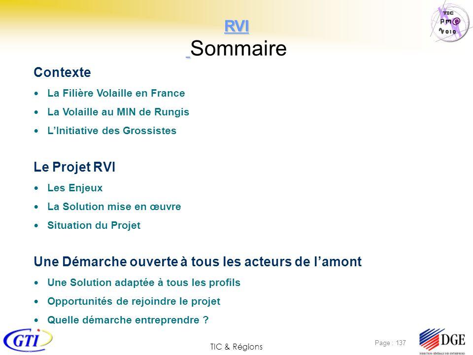 TIC & Régions Page : 137 Contexte La Filière Volaille en France La Volaille au MIN de Rungis LInitiative des Grossistes Le Projet RVI Les Enjeux La So