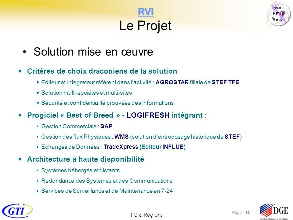 TIC & Régions Page : 143 RVI RVI Le Projet Solution mise en œuvre Critères de choix draconiens de la solution Editeur et intégrateur référent dans lac