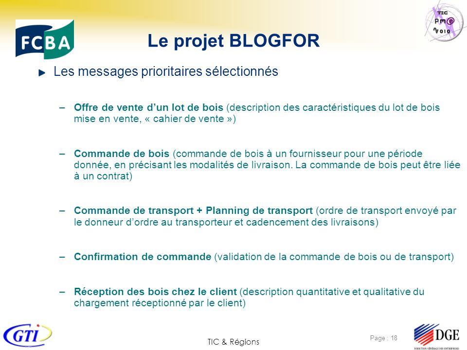 TIC & Régions Page : 18 Le projet BLOGFOR Les messages prioritaires sélectionnés –Offre de vente dun lot de bois (description des caractéristiques du