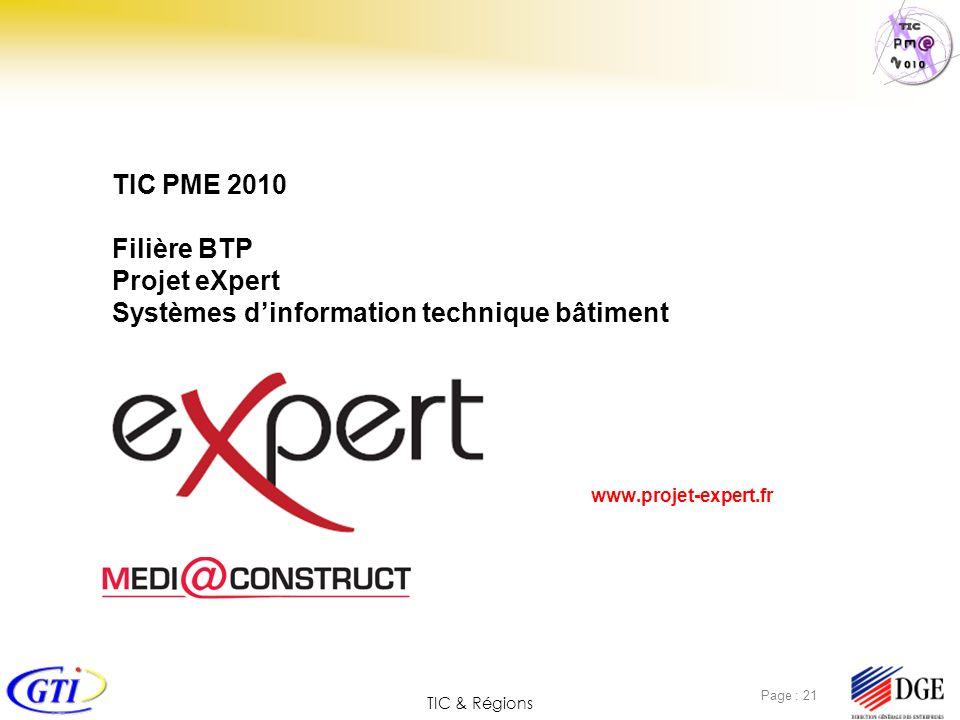 TIC & Régions Page : 21 www.projet-expert.fr TIC PME 2010 Filière BTP Projet eXpert Systèmes dinformation technique bâtiment
