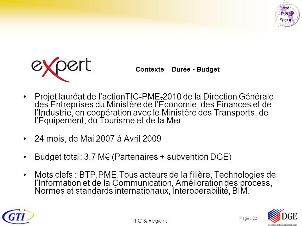 TIC & Régions Page : 22 Contexte – Durée - Budget Projet lauréat de lactionTIC-PME-2010 de la Direction Générale des Entreprises du Ministère de lÉcon