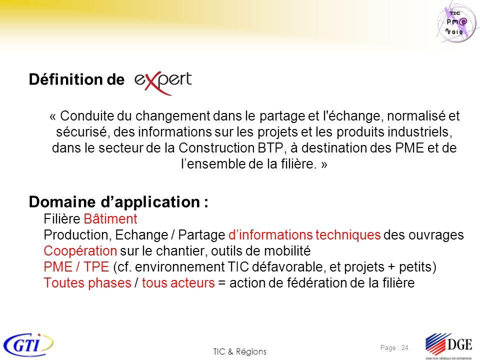 TIC & Régions Page : 24 Définition de « Conduite du changement dans le partage et l'échange, normalisé et sécurisé, des informations sur les projets e