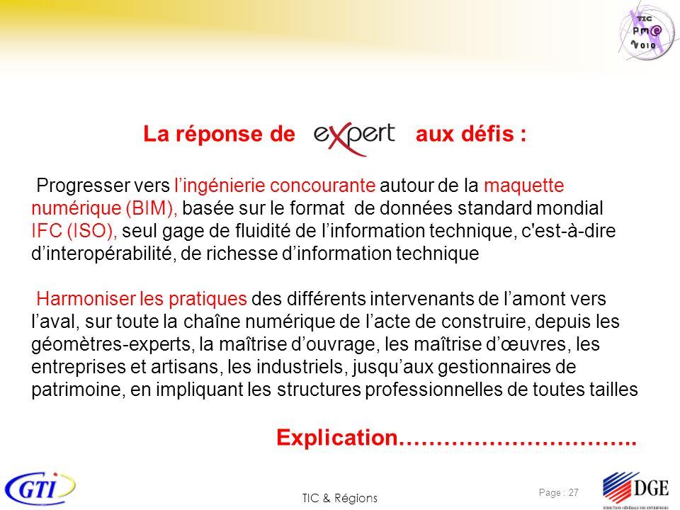 TIC & Régions Page : 27 La réponse de aux défis : Progresser vers lingénierie concourante autour de la maquette numérique (BIM), basée sur le format d
