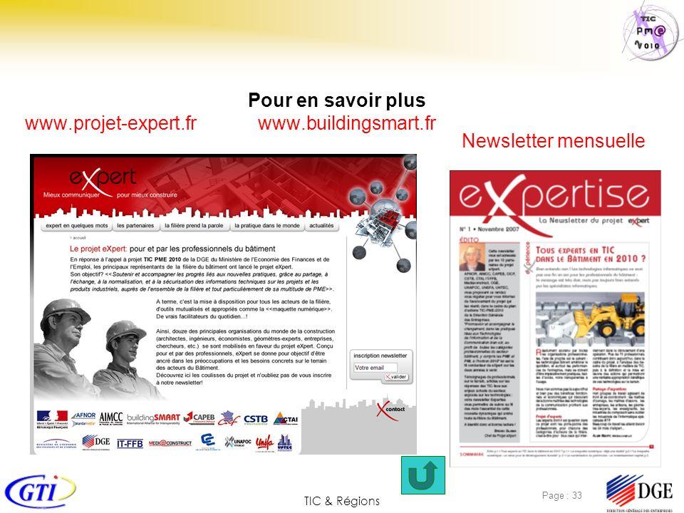 TIC & Régions Page : 33 Pour en savoir plus www.projet-expert.fr www.buildingsmart.fr Newsletter mensuelle