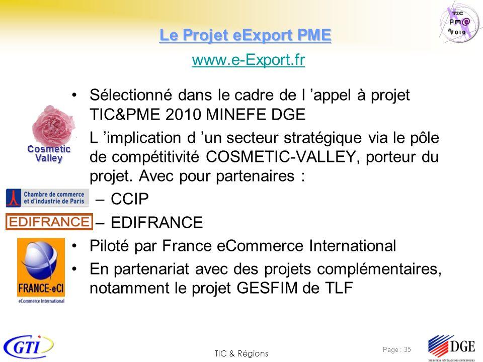 TIC & Régions Page : 35 Le Projet eExport PME Le Projet eExport PME www.e-Export.fr www.e-Export.fr Sélectionné dans le cadre de l appel à projet TIC&