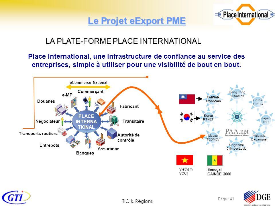 TIC & Régions Page : 41 Place International, une infrastructure de confiance au service des entreprises, simple à utiliser pour une visibilité de bout