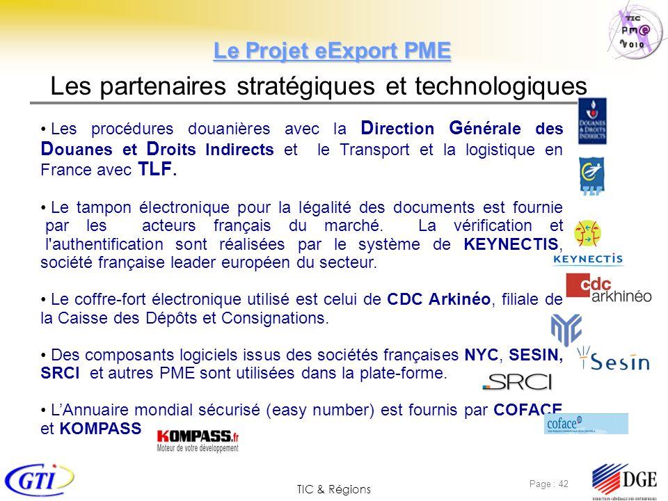 TIC & Régions Page : 42 Les partenaires stratégiques et technologiques Les procédures douanières avec la D irection G énérale des D ouanes et D roits