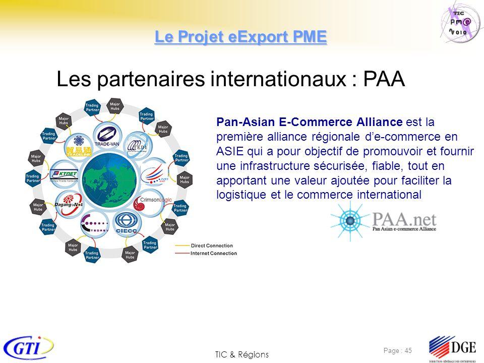 TIC & Régions Page : 45 Pan-Asian E-Commerce Alliance est la première alliance régionale de-commerce en ASIE qui a pour objectif de promouvoir et four