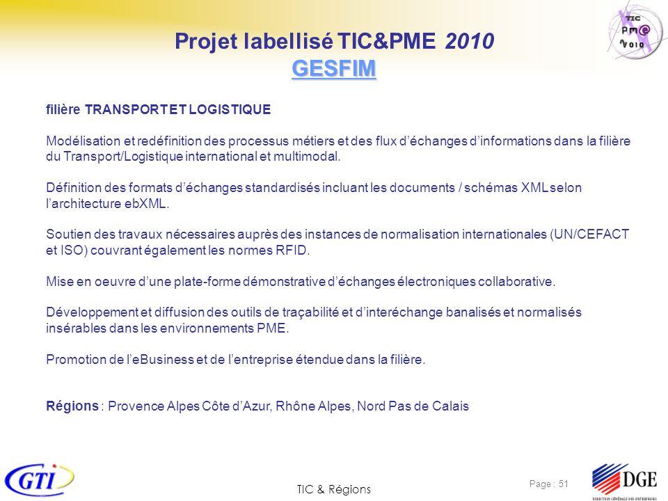 TIC & Régions Page : 51 filière TRANSPORT ET LOGISTIQUE Modélisation et redéfinition des processus métiers et des flux déchanges dinformations dans la