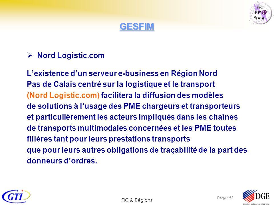 TIC & Régions Page : 52 Nord Logistic.com Lexistence dun serveur e-business en Région Nord Pas de Calais centré sur la logistique et le transport (Nor