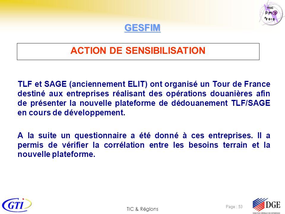 TIC & Régions Page : 53 TLF et SAGE (anciennement ELIT) ont organisé un Tour de France destiné aux entreprises réalisant des opérations douanières afi