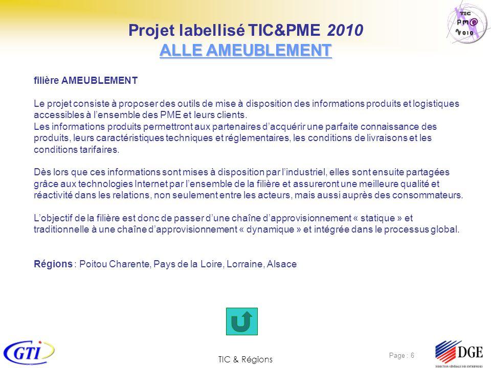 TIC & Régions Page : 6 filière AMEUBLEMENT Le projet consiste à proposer des outils de mise à disposition des informations produits et logistiques acc
