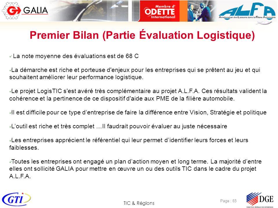 TIC & Régions Page : 65 Premier Bilan (Partie Évaluation Logistique) La note moyenne des évaluations est de 68 C La démarche est riche et porteuse d'e