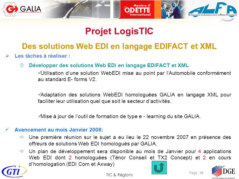TIC & Régions Page : 68 Les tâches à réaliser : Développer des solutions Web EDI en langage EDIFACT et XML Utilisation dune solution WebEDI mise au po