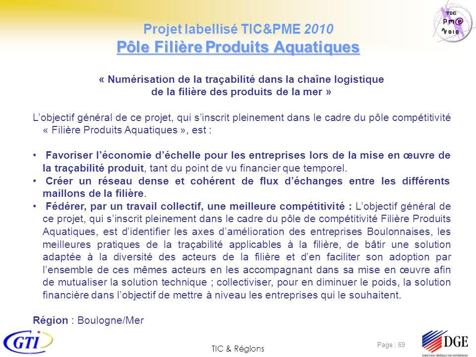 TIC & Régions Page : 69 « Numérisation de la traçabilité dans la chaîne logistique de la filière des produits de la mer » Lobjectif général de ce proj